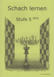 Van Wijgerden, Schach lernen - Stufe 5 plus